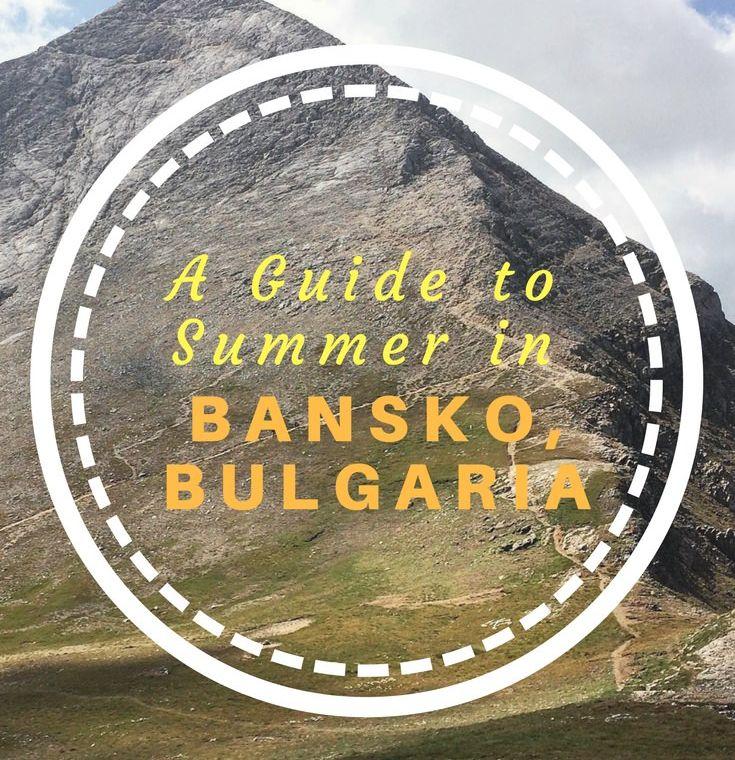 Why visit Bansko, Bulgaria in the summer