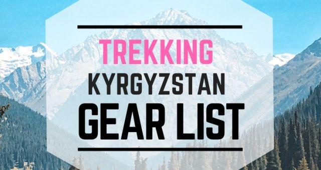 trekking kyrgyzstan gear list