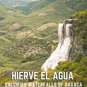Visiting Oaxaca's Calcified Waterfalls, Hierve El Agua